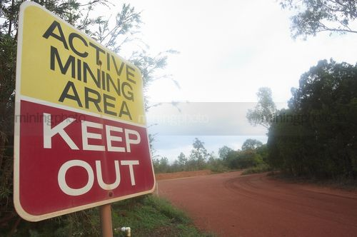 Mine site signage, active mining area, Keep Out. - Mining Photo Stock Library